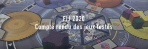 #FIJ2020 – Compte rendu et avis rapides des jeux testés.